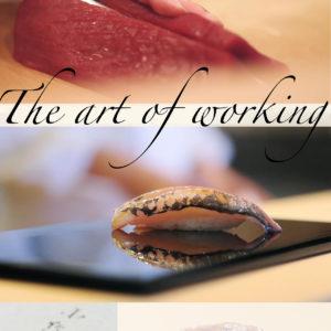 Jiro's art of working
