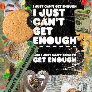 You can't get enough… Enough!