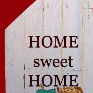 Home sweet home – juste plus grand; plus facile à nettoyer et à ranger …